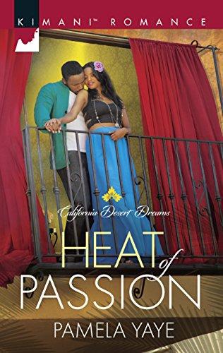 Heat of Passion (Kimani Romance): Yaye, Pamela