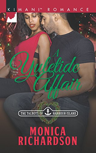 A Yuletide Affair (The Talbots of Harbour Island): Richardson, Monica