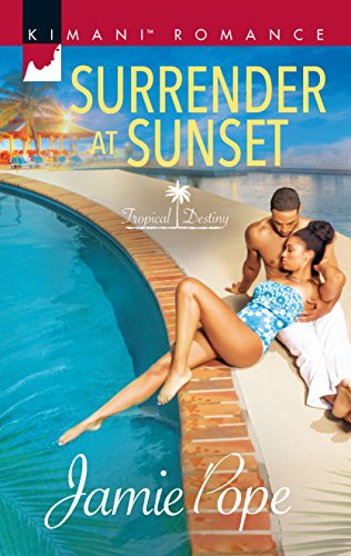 Surrender at Sunset (Tropical Destiny): Pope, Jamie