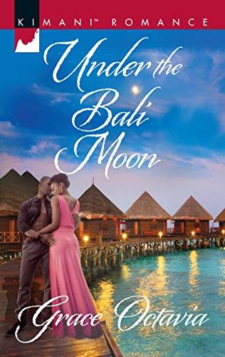 Under the Bali Moon (Kimani Romance): Octavia, Grace