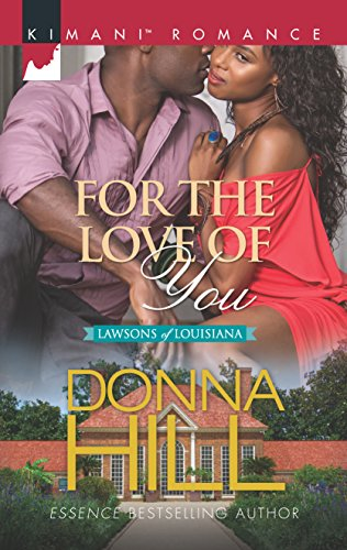 9780373864577: For the Love of You: Unraveled / Seduced Before Sunrise (Kimani Romance:The Lawsons of Louisiana)