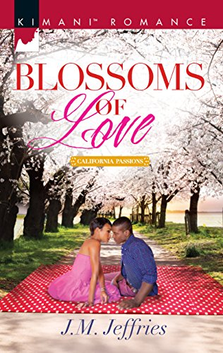 Blossoms of Love (California Passions): J.M. Jeffries