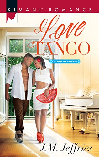 Love Tango (California Passions): Jeffries, J.M.