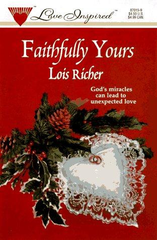 9780373870158: Faithfully Yours (Faith, Hope and Charity, Book 1) (Love Inspired #15)