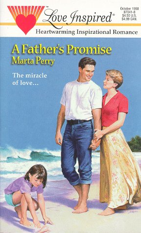 A Father's Promise (Love Inspired #41): Marta Perry