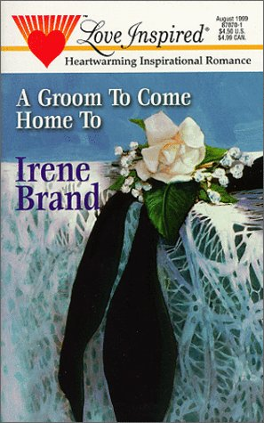 A Groom To Come Home To (Love Inspired Romance #70)