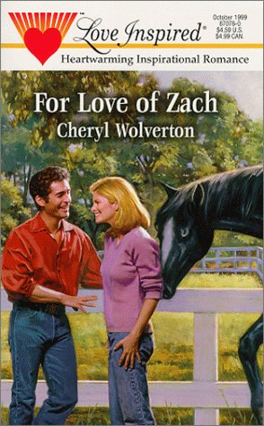 For Love of Zach (Hill Creek, Texas Series #1) (Love Inspired #76): Cheryl Wolverton