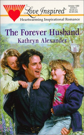 The Forever Husband (Love Inspired Romance #78)