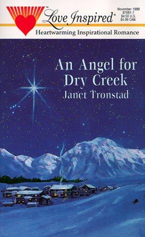 9780373870813: An Angel for Dry Creek (Dry Creek Series #1) (Love Inspired #81)