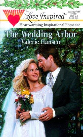 The Wedding Arbor (Serenity Series #1) (Love Inspired #84): Valerie Hansen