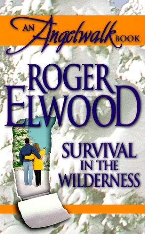 9780373870905: Survival in the Wilderness (An Angelwalk Book)