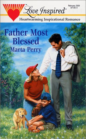 Father Most Blessed (Hometown Heroes, Book 3): Perry, Marta