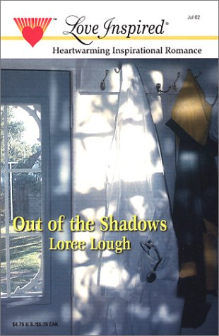 Out of the Shadows (Love Inspired #179) (9780373871865) by Loree Lough