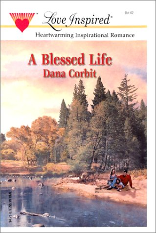 A Blessed Life (Hickory Ridge Series #1) (Love Inspired #188): Corbit, Dana
