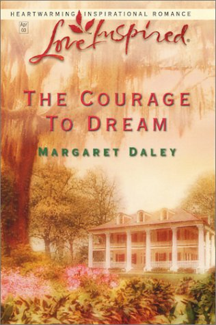 9780373872121: The Courage to Dream (Love Inspired #205)