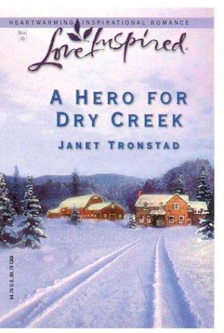 9780373872350: A Hero for Dry Creek (Dry Creek Series #5) (Love Inspired #228)