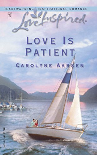 9780373872589: Love is Patient (Love Inspired #248)