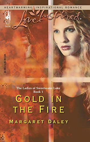 Gold in the Fire : The Ladies of Sweetwater Lake Book 1 (Love Inspired Romance #273)