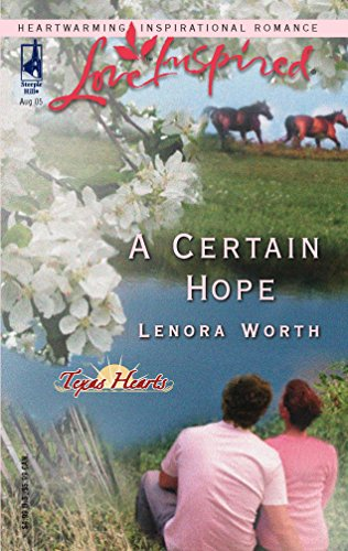9780373873210: A Certain Hope (Texas Hearts, Book 1) (Love Inspired #311)
