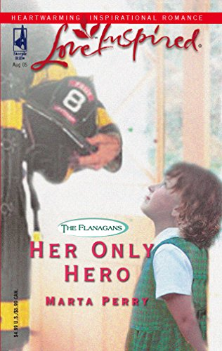 Her Only Hero (The Flanagans, Book 4): Marta Perry