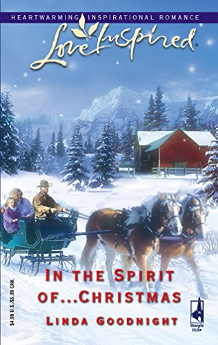 In the Spirit of...Christmas (Love Inspired #326) (9780373873364) by Linda Goodnight