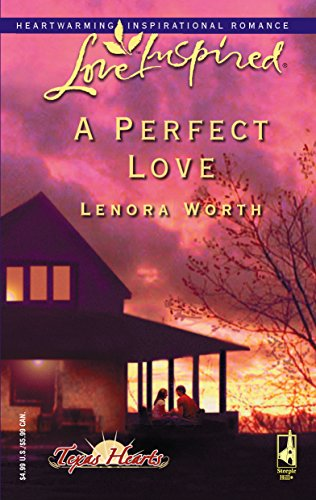 A Perfect Love (Texas Hearts, Book 2) (Love Inspired #330) (0373873409) by Lenora Worth
