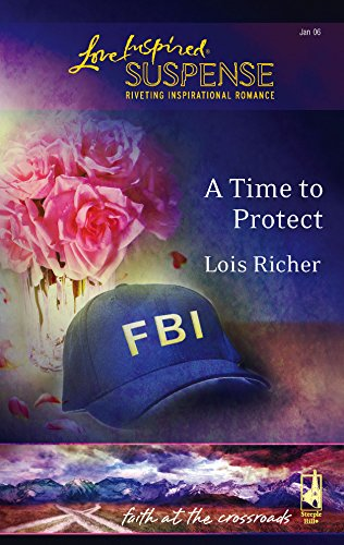 9780373873418: A Time to Protect (Faith at the Crossroads, Book 1) (Steeple Hill Love Inspired Suspense #13)
