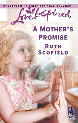 A Mother's Promise (New Beginnings Series #1) (Love Inspired #337): Ruth Scofield