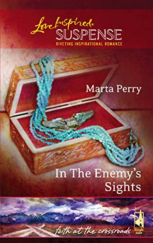 In the Enemys Sights (Faith at the Crossroads, Book 4) (Steeple Hill Love Inspired Suspense #19)