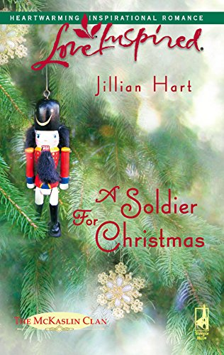 A Soldier for Christmas (The McKaslin Clan: Series 3, Book 1) (Love Inspired #367) (0373873972) by Jillian Hart