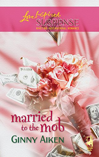 9780373874026: Married to the Mob (The Mob Series #3) (Steeple Hill Love Inspired Suspense #34)