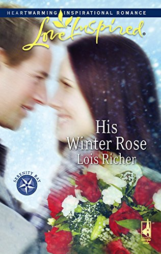 His Winter Rose (Serenity Bay, Book 1): Richer, Lois
