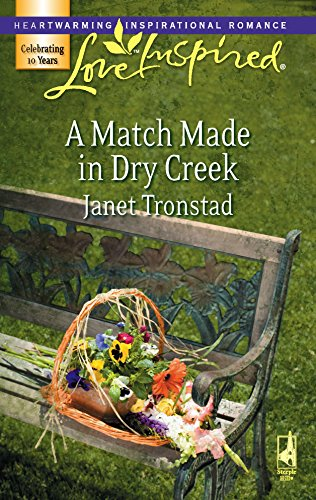9780373874279: A Match Made in Dry Creek (Dry Creek Series #10) (Love Inspired #391)