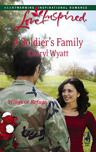 9780373874743: A Soldier's Family (Wings of Refuge, Book 2) (Love Inspired #438)