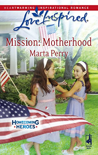 Mission: Motherhood (Homecoming Heroes, Book 1) (Love: Marta Perry