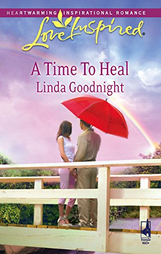 9780373874972: A Time to Heal (Love Inspired #461)