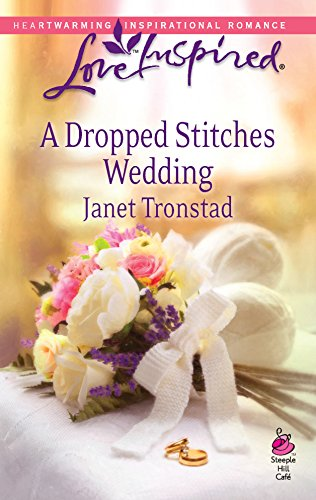 A Dropped Stitches Wedding (Sisterhood Series #4): Tronstad, Janet