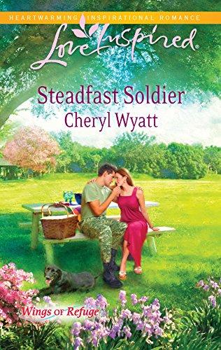 9780373876051: Steadfast Soldier (Wings of Refuge)
