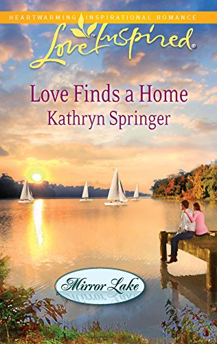 9780373876228: Love Finds a Home (Love Inspired : Mirror Lake)