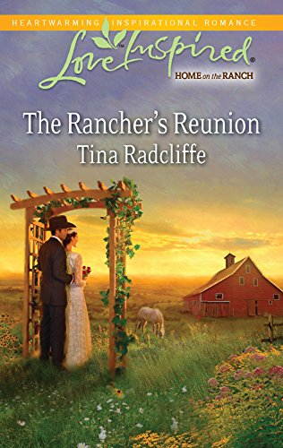 9780373876471: The Rancher's Reunion (Love Inspired: Home on the Ranch)