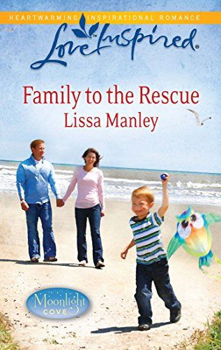 9780373876600: Family to the Rescue (Moonlight Cove)