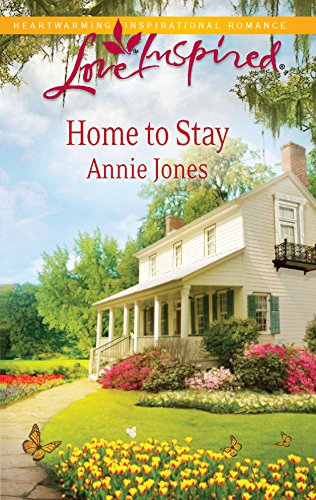 Home to Stay (Love Inspired): Annie Jones