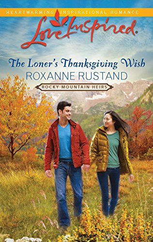 9780373877041: The Loner's Thanksgiving Wish (Love Inspired: Rocky Mountain Heirs)