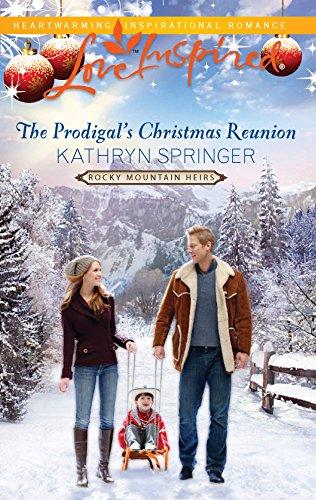 The Prodigal's Christmas Reunion (Love Inspired): Springer, Kathryn