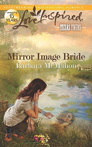 Mirror Image Bride (Love Inspired, Texas Twins): McMahon, Barbara
