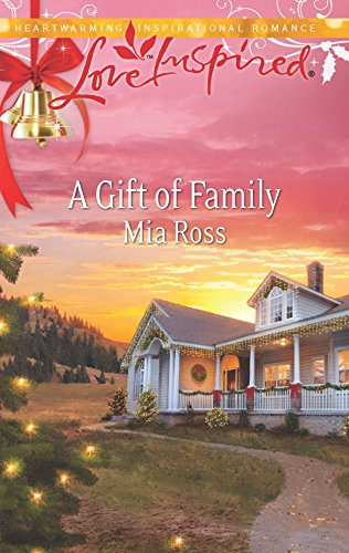 A Gift of Family (Love Inspired): Ross, Mia