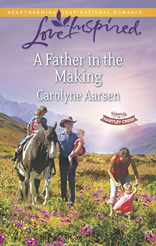 9780373878789: A Father in the Making (Love Inspired\Hearts of Hartley Creek)