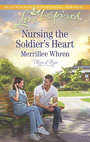 9780373879779: Nursing the Soldier's Heart (Village of Hope)