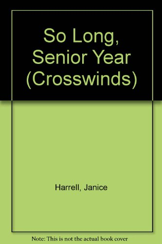 9780373880386: So Long, Senior Year (Crosswinds)