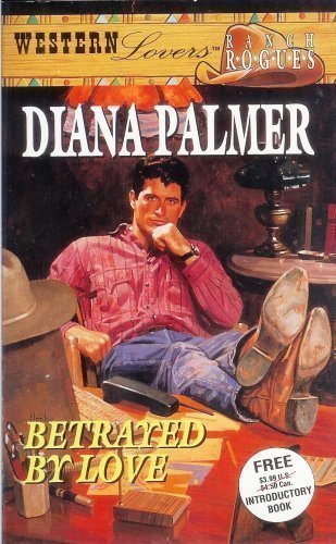 9780373885015: Betrayed by Love (Western Lovers: Ranch Rogues #1)